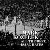 Image of Mark Kozelek - All The Best, Isaac Hayes