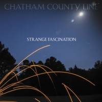 Image of Chatham County Line - Strange Fascination (First Edition)