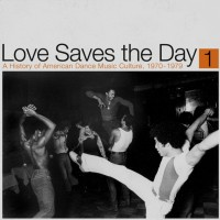 Various Artists - Love Saves The Day : A History Of American Dance Music Culture 1970-1979 Part 1