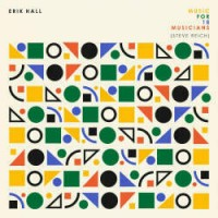 Image of Erik Hall - Music For 18 Musicians (Steve Reich)