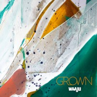 Waaju - Grown