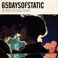 65daysofstatic - We Were Exploding Anyway / Heavy Sky - 10th Anniversary Pressing