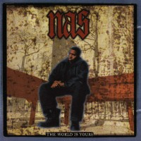 Image of NAS - The World Is Yours