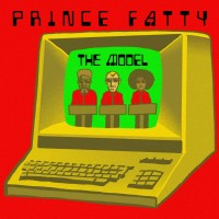 Prince Fatty - The Model