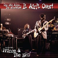 Image of Prince & The New Power Generation - One Nite Alone... The Aftershow: It Ain't Over