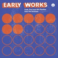 Image of Various Artists - Early Works: Funk, Soul & Afro Rarities From The Archives
