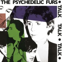 Image of The Psychedelic Furs - Talk Talk Talk - 2018 Reissue
