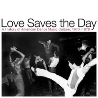 Image of Various Artists - Love Saves The Day: A History Of American Dance Music Culture 1970-1979