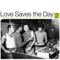 Various Artists - Love Saves The Day: A History Of American Dance Music Culture 1970-1979 Part 2