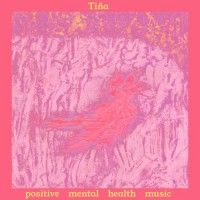 Image of Tiña - Positive Mental Health Music