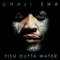 Image of Chali 2na - Fish Outta Water - Reissue