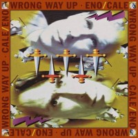 Image of Eno / Cale - Wrong Way Up (Expanded Edition)