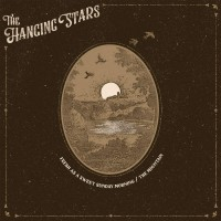 Image of The Hanging Stars - Fresh As A Sweet Sunday Morning / The Mountain
