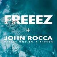 Image of Freeez & John Rocca - Southern Freeez / Variations On A Theeem