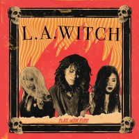 Image of L.A. Witch - Play With Fire