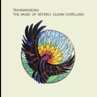 Image of Beverly Glenn-Copeland - Transmissions: The Music Of Beverly Glenn-Copeland