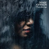 Denise Johnson - Where Does It Go
