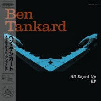 Ben Tankard - All Keyed Up EP