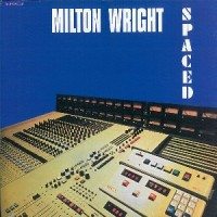 Milton Wright - Spaced