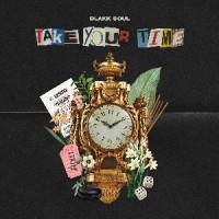 Image of Blakk Soul - Take Your Time