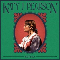 Image of Katy J Pearson - Return