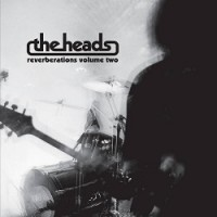 The Heads - Reverberations Vol. 2