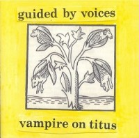 Guided By Voices - Vampire On Titus - Coloured Vinyl Repress
