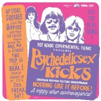 Psychedelic Sex Kicks - Original Motion Picture Soundtrack
