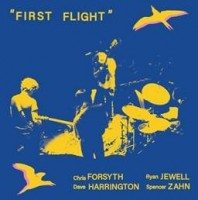 Image of Chris Forsyth / Dave Harrington / Ryan Jewell / Spencer Zahn - First Flight