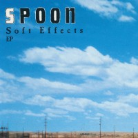 Image of Spoon - Soft Effects - 2020 Reissue