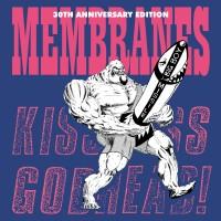 Image of Membranes - Kiss Ass Godhead