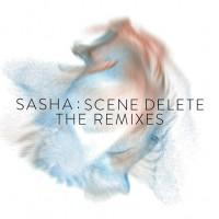 Image of Sasha - Scene Delete : The Remixes