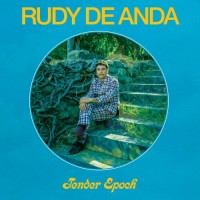 Image of Rudy De Anda - Tender Epoch