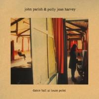 Image of John Parish & Polly Jean Harvey - Dance Hall At Louse Point