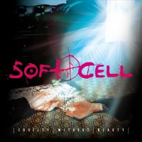 Image of Soft Cell - Cruelty Without Beauty