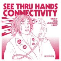 Image of See Thru Hands - Connectivity - Skream / Jorja Chalmers / Massey Remix
