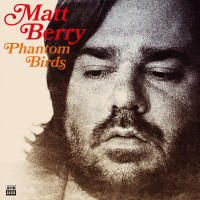 Matt Berry - Phantom Birds