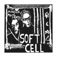 Image of Soft Cell - Magick Mutants