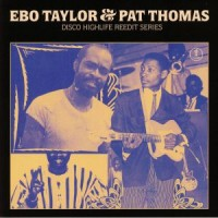 Image of Ebo Taylor / Pat Thomas - Disco Highlife Reedit Series - Inc. Trus'me / Tiger Tigre Versions