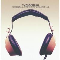 Image of Fu Manchu - Godzilla's / Eatin' Dust +4