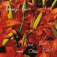 Image of Porridge Radio - Rice, Pasta And Other Fillers