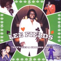 Image of Lee Fields - Let's Get A Groove ON