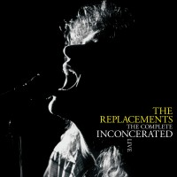 Image of The Replacements - The Complete Inconcerated Live