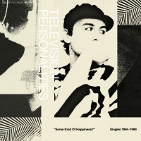 Image of Television Personalities - Some Kind Of Happiness: Singles 1995-1999