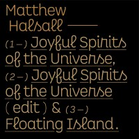 Matthew Halsall - Joyful Spirits Of The Universe