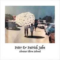 Peter & Patrick Jahn - Abenteuer überm Schrank