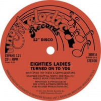 Image of Eighties Ladies - Turned On To You / I Knew That Love