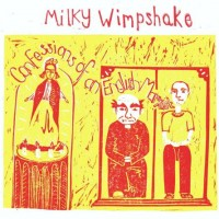 Image of Milky Wimpshake - Confessions Of An English Marxist