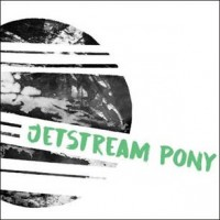 Image of Jetstream Pony - If Not Now, When? / Yellow Pills