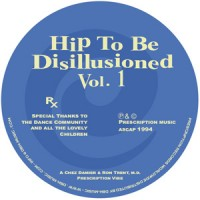 Image of Chez Damier & Ron Trent, M.D. - Hip To Be Disillusioned Vol. 1